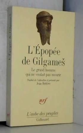 L'Épopée de Gilgameš: Le...