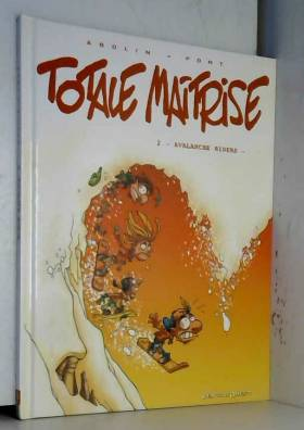 Totale maîtrise, tome 2 :...