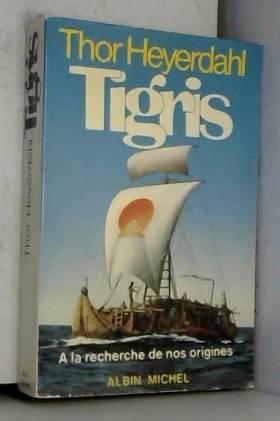 Tigris : A la recherche de...