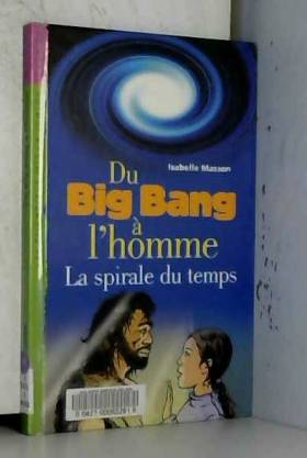 Du big-bang à l'homme : La...
