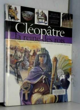 Cléopâtre, la reine des rois