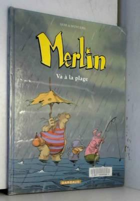 Merlin, tome 3 : Merlin va...