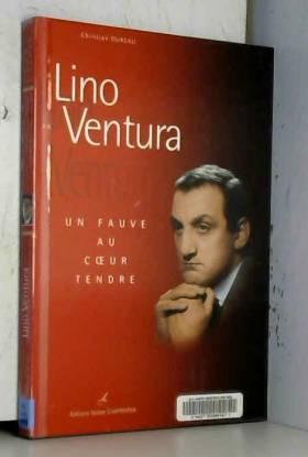 Lino Ventura : Un fauve au...