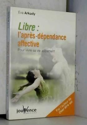 Libre : l'après-dépendance...