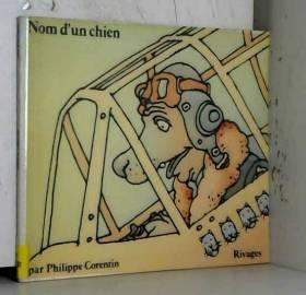 Philippe Corentin - Nom d'un chien