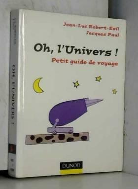 Oh, l'Univers ! - Petit...