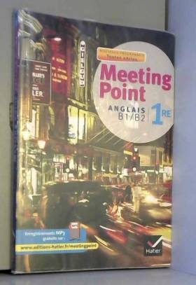 Meeting Point Anglais 1re...
