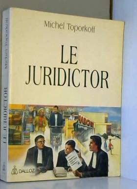 Michel Toporkoff - Le juridictor