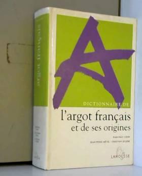 Dictionnaire de l'argot...