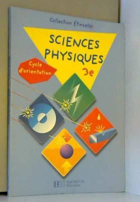 Sciences physiques 3e :...
