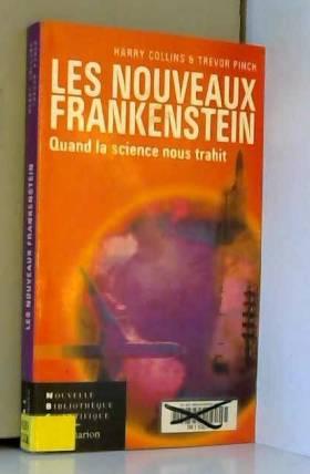 Les nouveaux frankenstein :...