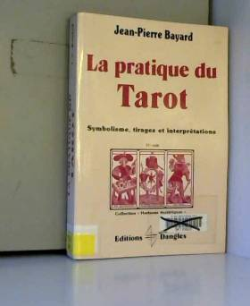 La Pratique du tarot :...