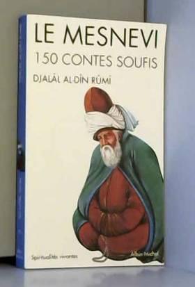 Le Mesnevi : 150 contes soufis