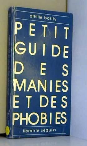 Petit guide des manies et...