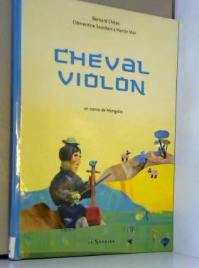 Cheval violon : Un conte de...