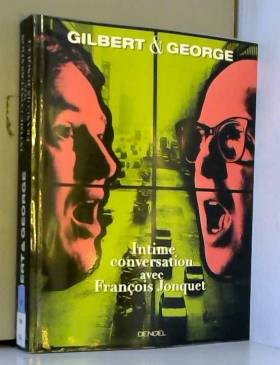 Gilbert & George : Intime...