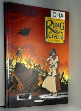 Ring Circus, tome 4 : Les...