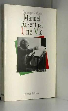 Manuel Rosenthal: Une vie