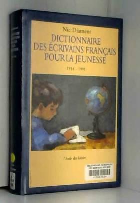 Dictionnaire des Ecrivains...