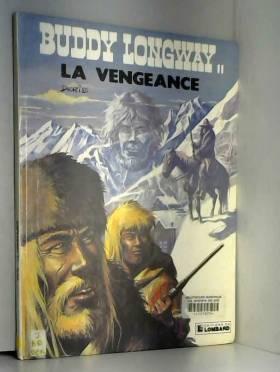 Buddy Longway, tome 11 : La...