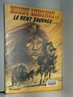 Buddy Longway, tome 13 : Le...