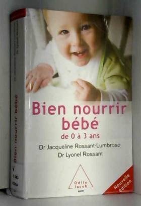 Bien nourrir son bébé: De 0...