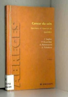 Jacques Saglier, Philippe Beuzeboc, Arlette... - Cancer du sein : Questions et réponses au quotidien (Ancien prix éditeur : 42 euros)