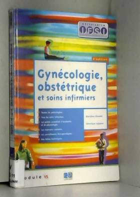 Marylène Blondel et Véronique Lejeune - Gynécologie, obstétrique et soins infirmiers
