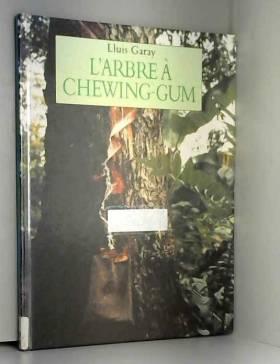 Lluís Garay - L'Arbre à chewing-gum