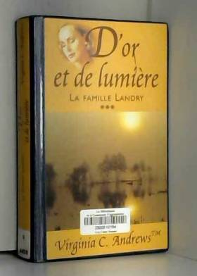 Virgnie C. Andrews - D'or et de lumière (La famille Landry)