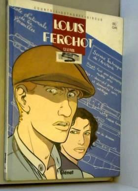 Louis Ferchot, tome 2 : Le...