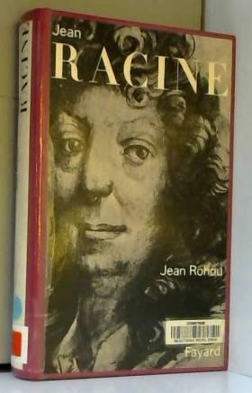 Jean Racine : Entre sa...