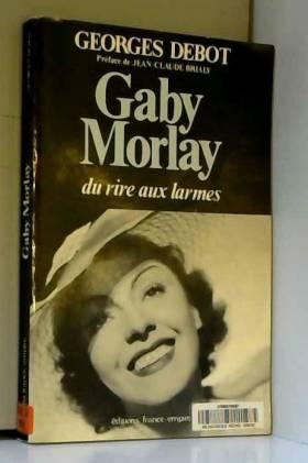 Gaby Morlay : Du rire aux...