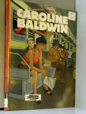 Caroline Baldwin, Tome 3 :...