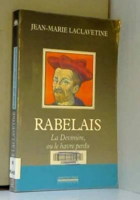 Rabelais : la devinière ou...