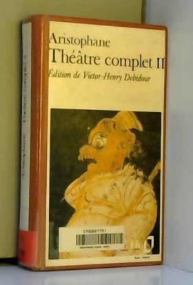Théâtre complet, tome 2 :...
