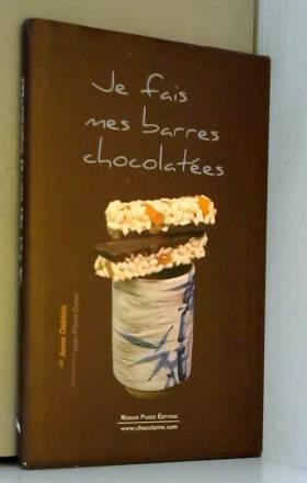 Anne Deblois et Jean-Pierre Duval - Je fais mes barres chocolatées