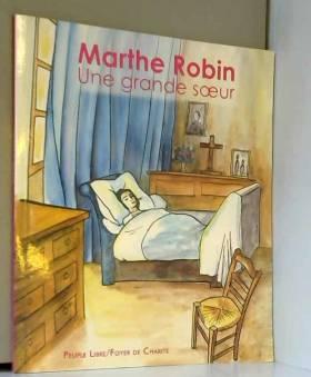 Marthe Robin : une grande...