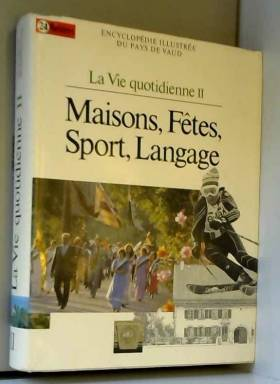 Collectif - La vie quotidienne tome 2 maisons , fetes , sport, langage.