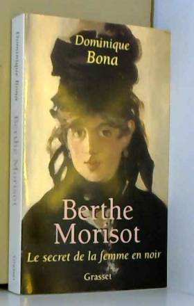 Berthe Morisot : Le Secret...