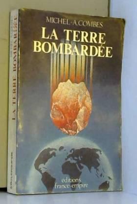 La Terre bombardée : La...