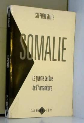 Somalie : La guerre perdue...