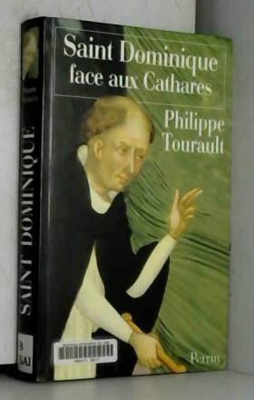 PHILIPPE TOURAULT - SAINT DOMINIQUE FACE CATHARES