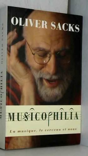 Musicophilia : La musique,...