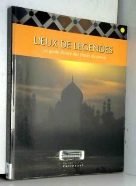LIEUX DE LEGENDES. Un guide...