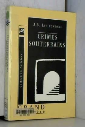 Crimes souterrains