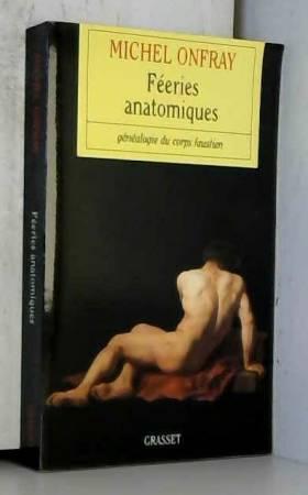 Féeries anatomiques :...