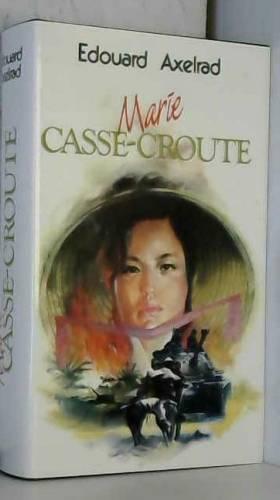Édouard Axelrad - Marie Casse-Croûte