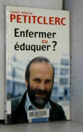 Enfermer ou éduquer ? -...