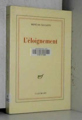 René de Ceccatty - L'Eloignement